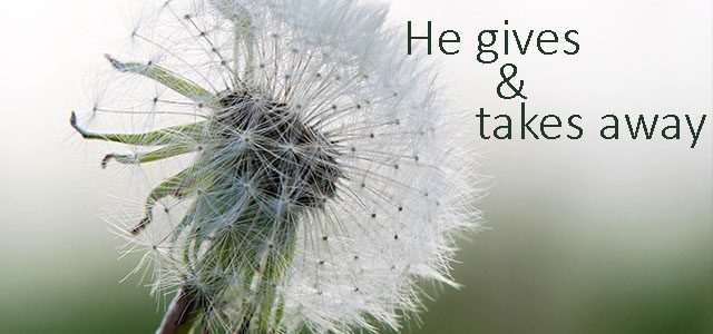 He Gives And Takes Away