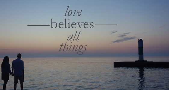 Love Believes All Things